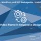 web updates kmu GmbH-wuk-WordPress und SEO Agentur Video iFrame in responisve Design
